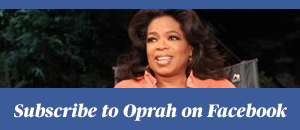 Subscribe to Oprah on Facebook