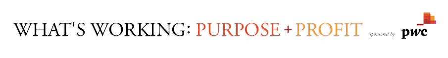 What's Working: Purpose + Profit